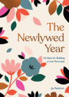 The Newlywed Year: 52 Ideas for Building a Love That Lasts Cover Image