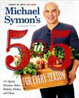 Michael Symon's 5 in 5 for Every Season: 165 Quick Dinners, Sides, Holiday Dishes, and More: A Cookbook Cover Image