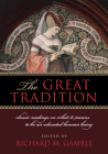 The Great Tradition: Classic Readings on What It Means to Be an Educated Human Being Cover Image