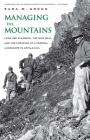 Managing the Mountains: Land Use Planning, the New Deal, and the Creation of a Federal Landscape in Appalachia (Yale Agrarian Studies Series) Cover Image