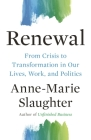 Renewal: From Crisis to Transformation in Our Politics, Work, and Lives (Public Square #26) Cover Image