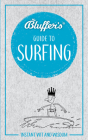 Bluffer's Guide to Surfing: Instant Wit and Wisdom (Bluffer's Guides) Cover Image