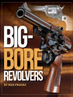 Big-Bore Revolvers Cover Image