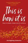 This is How it is: True stories from South Africa Cover Image