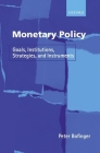 Monetary Policy: Goals, Institutions, Strategies, and Instruments Cover Image