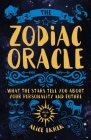 The Zodiac Oracle: What the Stars Tell You about Your Personality and Future Cover Image