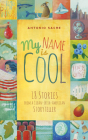 My Name Is Cool: Stories from a Cuban-Irish-American Storyteller Cover Image