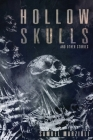 Hollow Skulls and Other Stories Cover Image