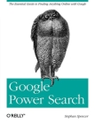 Google Power Search: The Essential Guide to Finding Anything Online with Google Cover Image