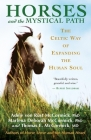 Horses and the Mystical Path: The Celtic Way of Expanding the Human Soul Cover Image
