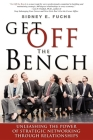 Get Off the Bench: Unleashing the Power of Strategic Networking Through Relationships Cover Image
