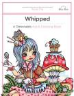 Whipped: A Delectable Adult Coloring Book Cover Image
