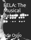 Fela: The Musical Rebel Cover Image