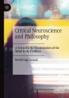 Critical Neuroscience and Philosophy: A Scientific Re-Examination of the Mind-Body Problem Cover Image