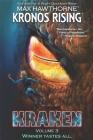 Kronos Rising: KRAKEN (volume 3): Winner tastes all. Cover Image