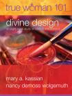 True Woman 101: Divine Design: An Eight-Week Study on Biblical Womanhood (True Woman) Cover Image