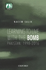 Learning to Live with the Bomb: Pakistan: 1998-2016 Cover Image