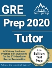 GRE Prep 2020 Tutor: GRE Study Book and Practice Test Questions for the ETS Graduate Record Examination [4th Edition Test Prep] Cover Image