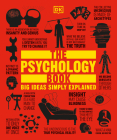 The Psychology Book: Big Ideas Simply Explained Cover Image