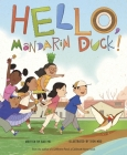 Hello, Mandarin Duck! Cover Image