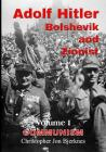 Adolf Hitler: Bolshevik and Zionist: Communism, Volume 1 Cover Image