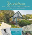Birchtown and the Black Loyalist Experience: From 1775 to the Present Cover Image