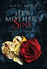Her Mother's Sins: A New Love - An Ultimate Deceit (Arina Perry #1) Cover Image