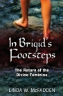 In Brigid's Footsteps: The Return of the Divine Feminine Cover Image