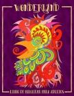 Wonderland: Libro De Colorear Para Adultos: Temática fantástica Cover Image