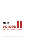 Our Voices II: The De-Colonial Project Cover Image