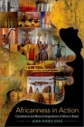 Africanness in Action: Essentialism and Musical Imaginations of Africa in Brazil Cover Image