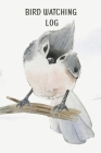 Bird Watching Log Book For Kids: Field Notes For Backyard Birders, Birding Journal For Young Children And Adults, Bird Watchers Notebook, Tracking And Cover Image