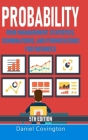 Probability: Risk Management, Statistics, Combinations, and Permutations for Business Cover Image