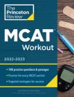 MCAT Workout, 2022-2023: 780 Practice Questions & Passages for MCAT Scoring Success (Graduate School Test Preparation) Cover Image