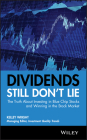 Dividends Still Don't Lie: The Truth about Investing in Blue Chip Stocks and Winning in the Stock Market Cover Image