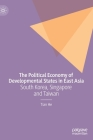 The Political Economy of Developmental States in East Asia: South Korea, Singapore and Taiwan Cover Image