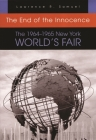 The End of the Innocence: The 1964-1965 New York World's Fair Cover Image
