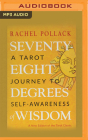 Seventy-Eight Degrees of Wisdom: A Tarot Journey to Self-Awareness Cover Image