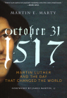 October 31, 1517: Martin Luther and the Day that Changed the World Cover Image
