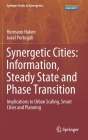 Synergetic Cities: Information, Steady State and Phase Transition: Implications to Urban Scaling, Smart Cities and Planning Cover Image