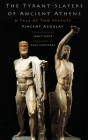 The Tyrant-Slayers of Ancient Athens: A Tale of Two Statues Cover Image