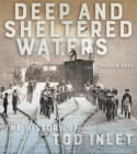 Deep and Sheltered Waters: The History of Tod Inlet Cover Image