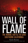 Wall of Flame: The Heroic Battle to Save Southern California Cover Image