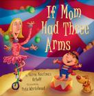 If Mom Had Three Arms Cover Image
