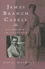 James Branch Cabell and Richmond-In-Virginia Cover Image
