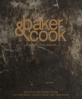 Baker & Cook: The Story and Recipes Behind the Successful Artisan Bakery and Food Store Cover Image