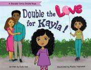 Double the Love for Kayla: A Blended Family Doodle Book Cover Image