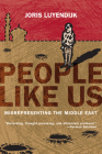 People Like Us: Misrepresenting the Middle East Cover Image