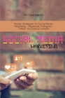 Social Media Marketing: Master Strategies for Social Media Marketing - Facebook, Instagram, Twitter, YouTube & LinkedIn Cover Image