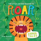 The Little Lion Who Wanted to Roar (Animal Tales) Cover Image